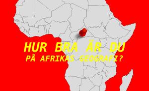 Hur bra är du på Afrikas geografi?